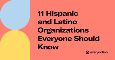 11 Hispanic and Latino Organizations Everyone Should Know