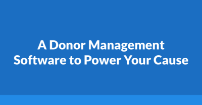 A Donor Management Software To Power Your Cause