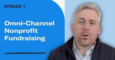 Omni-Channel Nonprofit Fundraising