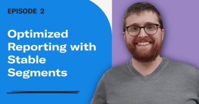 Optimized Reporting with Stable Segments
