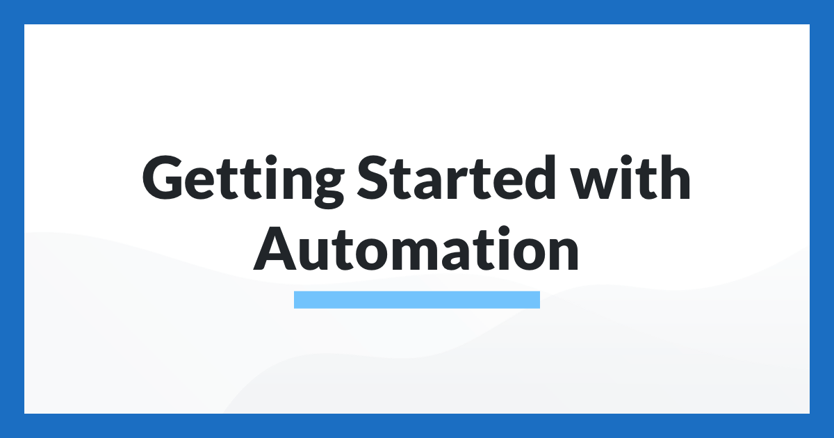 Getting Started with Automation