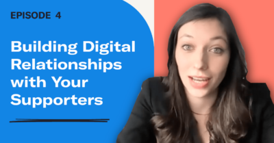 Building Digital Relationships with Your Supporters