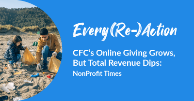Every(Re)Action   CFC's Online Giving Grows, But Total Revenue Dips: NonProfit Times