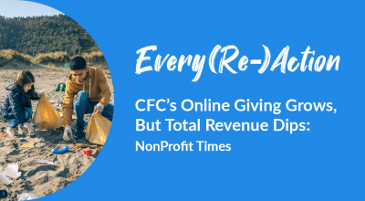 Every(Re)Action | CFC's Online Giving Grows, But Total Revenue Dips: NonProfit Times