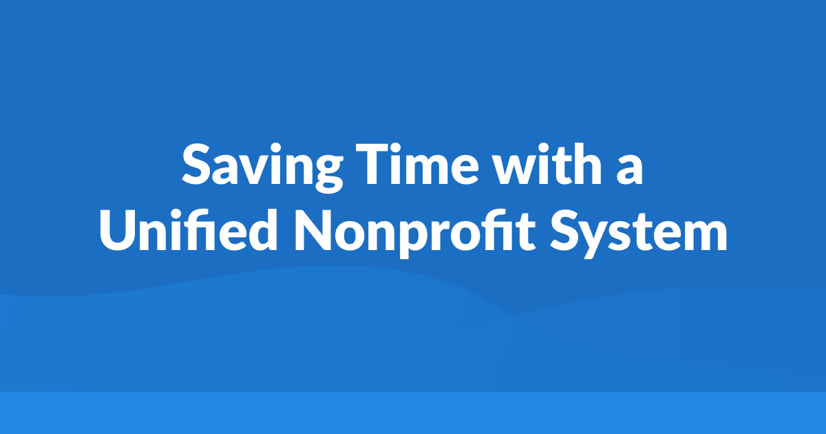 Saving Time with a Unified Nonprofit System