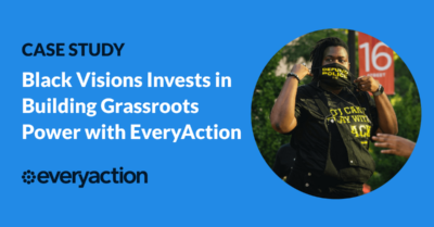 Black Visions Invests in Building Grassroots Power with EveryAction