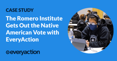 The Romero Institute Gets Out the Native American Vote with EveryAction