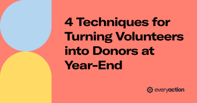 4 Techniques for Turning Volunteers into Donors at Year-End