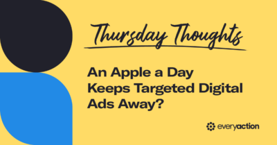 Thursday Thoughts: An Apple A Day Keeps Targeted Digital Ads Away?