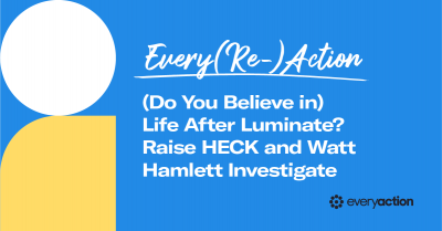(Do You Believe in) Life After Luminate? Raise HECK and Watt Hamlett Investigate