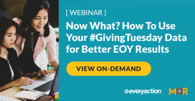 Now What? How to Use Your #GivingTuesday Data for Better End-Of-Year Results