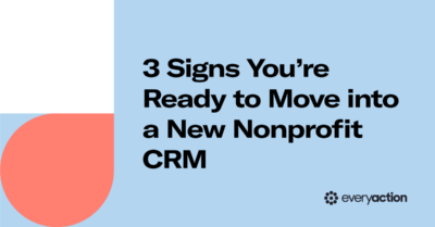 3 Signs You're Ready to Move into a New Nonprofit CRM