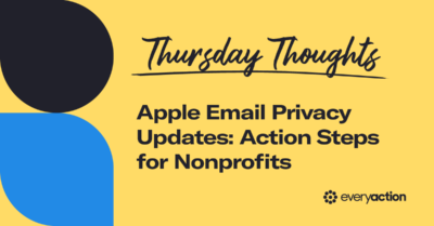 Thursday Thoughts | Apple Email Privacy Updates: Action Steps for Nonprofits