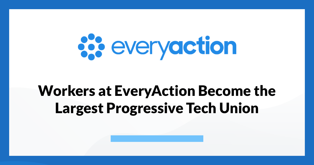 Workers at EveryAction Become the Largest Progressive Tech Union