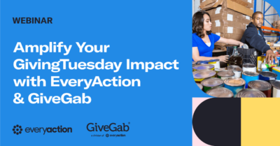 Amplify Your GivingTuesday Impact with EveryAction and GiveGab