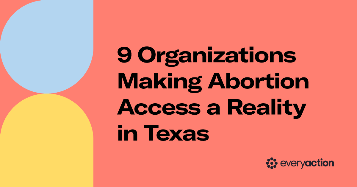 9 Organizations Making Abortion Access a Reality in Texas