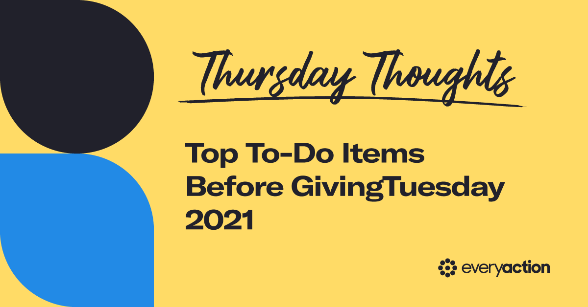 Thursday Thoughts: Top To-Do Items Before GivingTuesday 2021