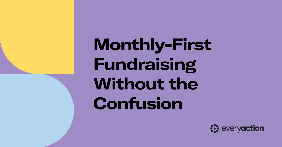 Monthly-First Fundraising Without the Confusion