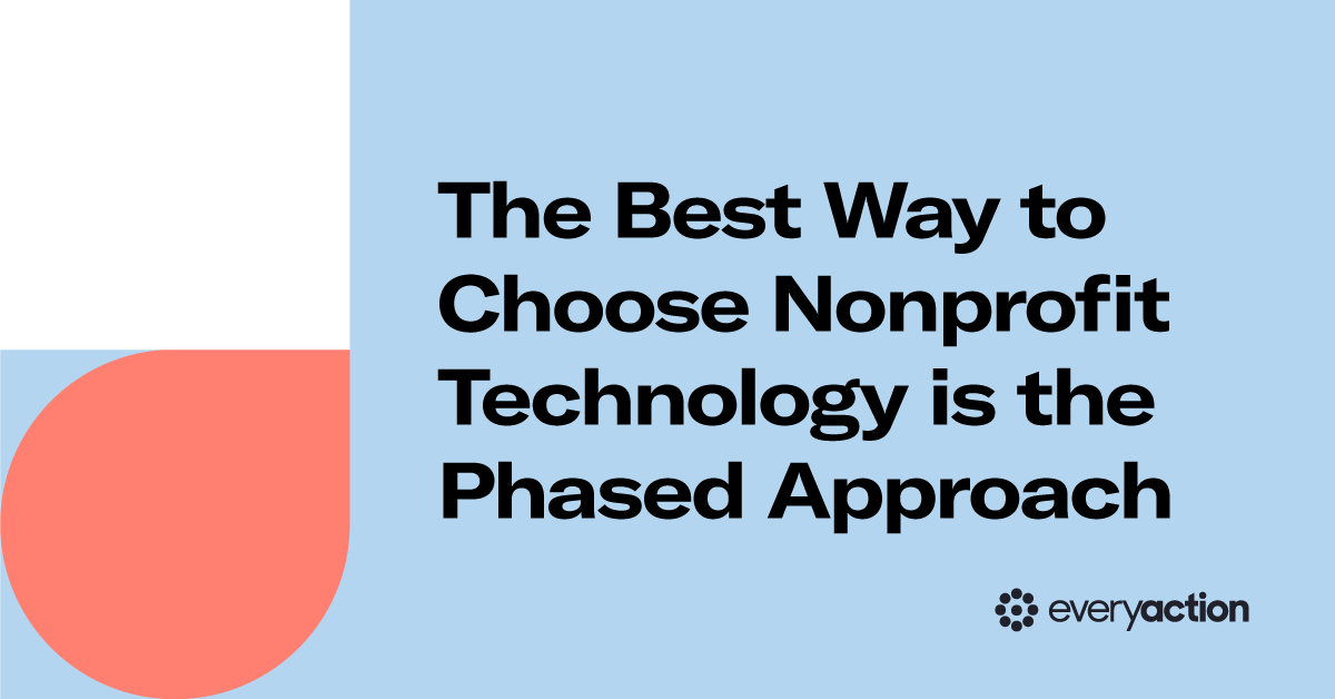 The Best Way to Choose Nonprofit Technology is the Phased Approach
