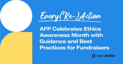 Every(Re)Action: AFP Celebrates Ethics Awareness Month with Guidance and Best Practices for Fundraisers